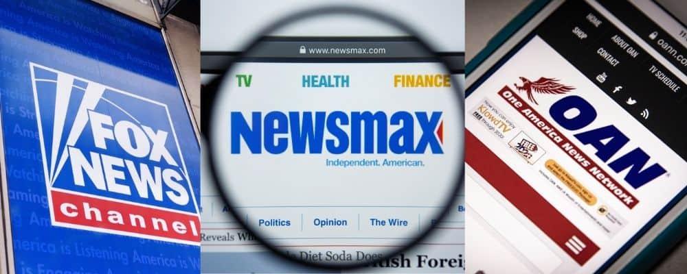 Fox News - Newsmax - OANN