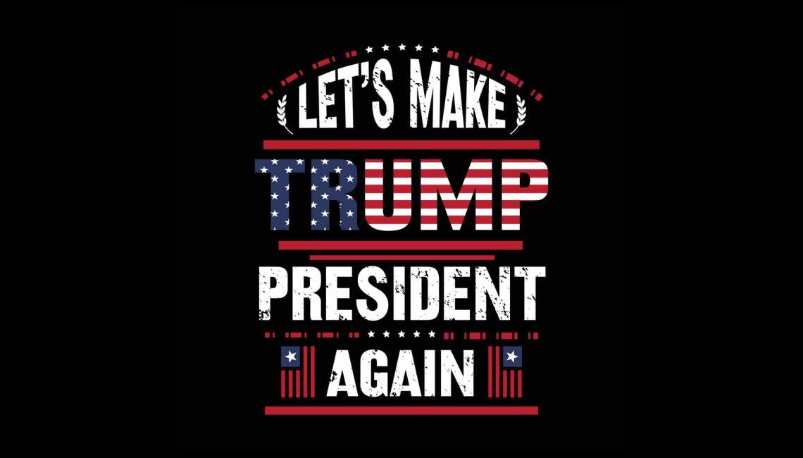 Let's Make Trump President again